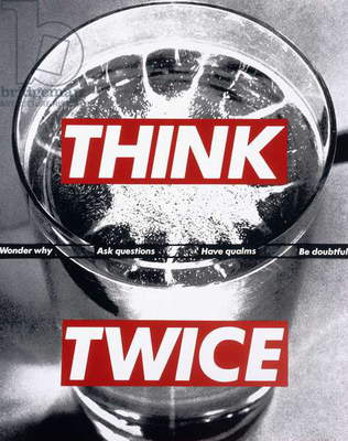 Untitled (Think Twice), 1992 (photographic silkscreen on vinyl)