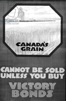 'Canada's Grain Cannot be Sold unless you buy Victory Bonds' World War One poster (litho)