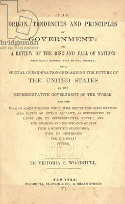 Title page of Victoria Woodhull's 1871 polemic, THE ORIGIN, TENDENCIES AND PRINCIPLES OF GOVERNMENT