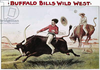 W.F. CODY POSTER, c.1885 Steer Riding. Buffalo Bill Wild West Show lithograph poster, c.1885.