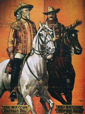 BUFFALO BILL: POSTER, 1910 Buffalo Bill Cody and Gordon William Lillie, known as Pawnee Bill, in the year after they merged their individual Wild West shows.