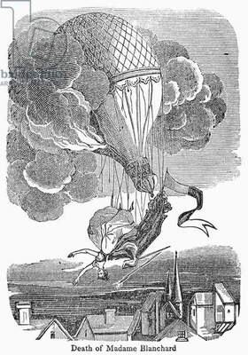 MARIE BLANCHARD, 1819. The death of Marie Blanchard, wife of aeronaut Jean Pierre Blanchard, when her balloon caught fire during a demonstration over Paris, 6 June 1819. Contemporary engraving.