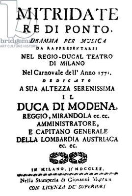 MOZART: LIBRETTO, 1770 Title page of the first edition of the libretto of Wolfgang Amadeus Mozart's opera 'Mitridate, Re di Ponto' ('Mithridates, King of Pontus'), Milan, 1770.