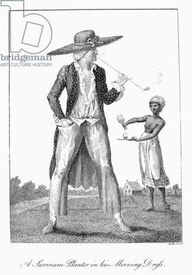 SURINAM: SLAVE OWNER, 1796 A Surinam planter in his morning dress. Line engraving by William Blake from the 'Narrative of an expedition against the Revolted Negroes of Surinam' by J.G. Stedman, published in 1796.
