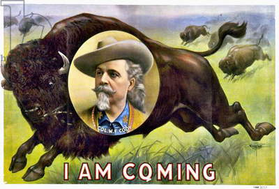 WILLIAM F. CODY (1846-1917) William Frederick Cody. Known as Buffalo Bill. American frontiersman and showman. 'I Am Coming.' Lithograph poster, c.1900 for Buffalo Bill's Wild West Show.