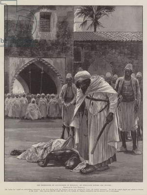 The Repression of Lawlessness in Morocco, an Execution before the Sultan (litho)