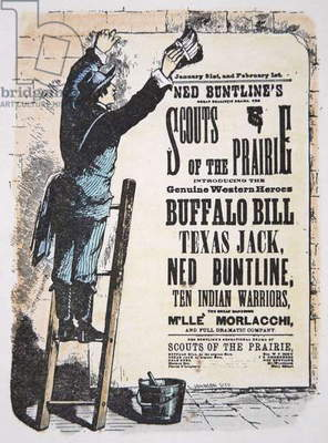 Man posting a theatre bill for 'Scouts of the Prairie' play starring Buffalo Bill Cody (1846-1917) Texas Jack (1846-79) and Ned Buntline (1823-86) c.1874 (coloured engraving)