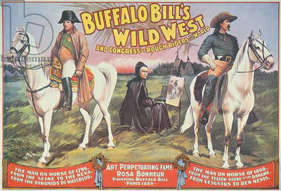 Poster for Buffalo Bill's (1846-1917) Wild West Show, featuring Napoleon (1769-1821) and Rosa Bonheur (1822-99) 1898 (colour litho)