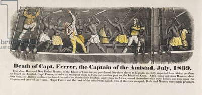Death of Capt. Ferrer, the Captain of the Amistad, July, 1839, pub. 1840 (coloured engraving)