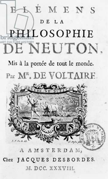 Title Page of 'Elements de la Philosophie de Newton' by Francois Marie Arouet Voltaire (1694-1778) Amsterdam, published 1738 (engraving) (b/w photo)