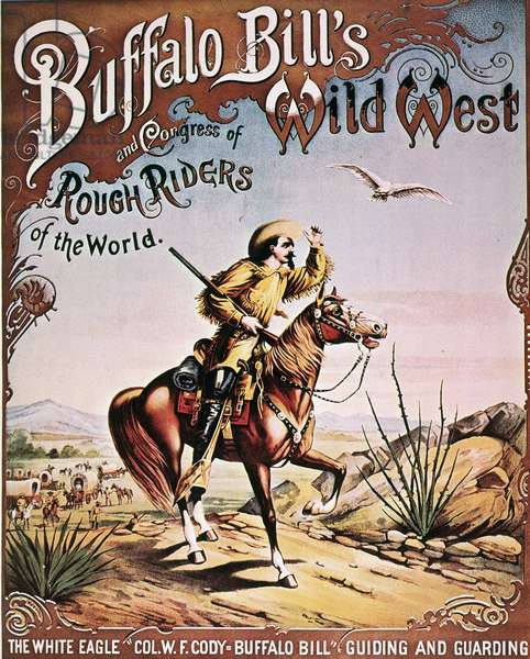 BUFFALO BILL: POSTER, 1893 Poster for Buffalo Bill Cody's Wild West Show at the World's Columbian Exposition in Chicago.