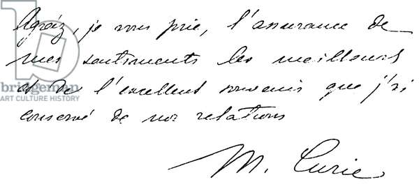 MARIE CURIE (1867-1934) Marie Sklodowska Curie. French (Polish-born) chemist. Facsimile of the end portion of a letter signed by Marie Curie.