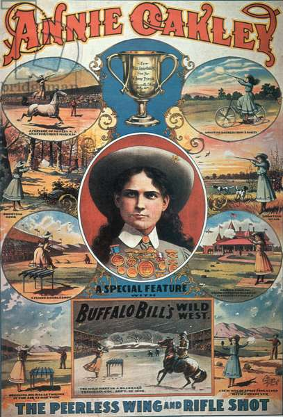 Poster advertising Annie Oakley featuring in Buffalo Bill's Wild West Show (colour litho)