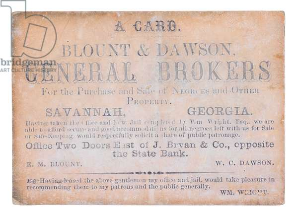 Business card for 'Blount & Dawson, General Brokers for the Purchase and Sale of Negroes and other Property', Savannah, 1850s (print)