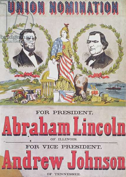Electoral campaign poster for the Union nomination with Abraham Lincoln running for President and Andrew Johnson for Vice-President (colour litho)